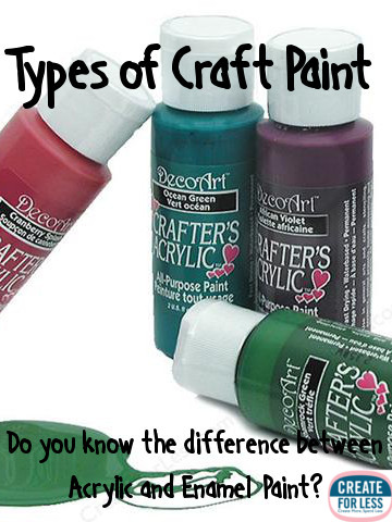 Craft Paint Types and Tips for all of your Painting Projects | CreateForLess.com Discount Craft Supplies