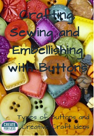 Button Craft Ideas for Sewing and More | CreateForLess.com Discount Craft Supplies