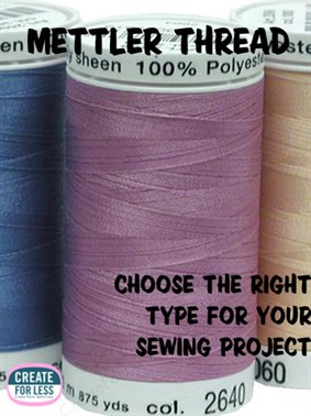 Tips for Choosing the Right Type of Mettler Thread | CreateForLess.com Discount Craft Supplies