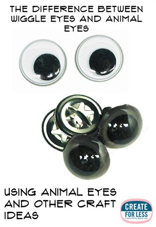 Googly Eyes and Animal Eyes, the differences and craft ideas | CreateForLess.com Discount Craft Supplies