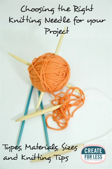 Knitting Needles Types and Tips for Choosing the Right Ones for Your Project | CreateForLess.com Discount Craft Supplies