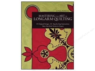C&T Publishing Mastering The Art Of Longarm Quilting Book by Gina Perkes