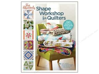Lark Fat Quarterly Shape Workshop For Quilters Book