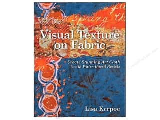 C&T Publishing Visual Texture On Fabric Book by Lisa Kerpoe
