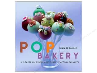 Pop Bakery: 25 Recipes for Delicious Little Cakes on Sticks Book by Clare O'Connell