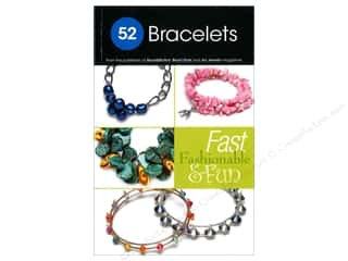 52 Bracelets: Fast, Fashionable & Fun by Bead Style Magazine