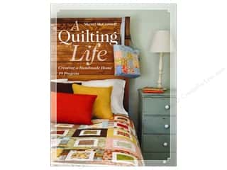 C&T Publishing A Quilting Life: Creating a Handmade Home by Sherri McConnell