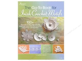 Crochet & Knit: Annie's The Go To Book For Irish Crochet Motifs Book by Kathryn White