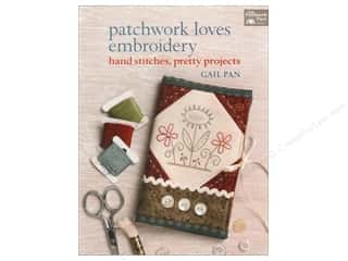 That Patchwork Place: That Patchwork Place Patchwork Loves Embroidery Book by Gail Pan