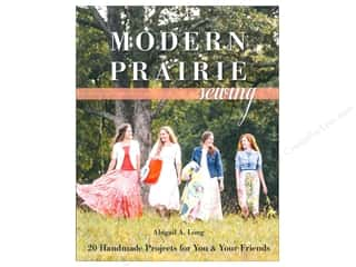 Modern Prairie Sewing: 20 Handmade Projects for You & Your Friends Book by Abigail A. Long