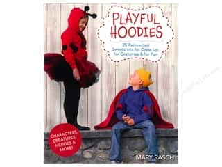 books & patterns: Playful Hoodies: 25 Reinvented Sweatshirts for Dress Up, for Costumes & for Fun Book by Mary Rasch