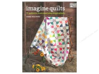 That Patchwork Place: That Patchwork Place Imagine Quilts Book by Dana Bolyard