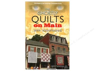 American Quilter's Society The Ghostly Quilts On Main Book by Ann Hazelwood
