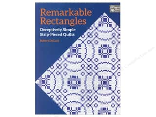 Remarkable Rectangles: Deceptively Simple Strip-Pieced Quilts Book by Robert DeCarli