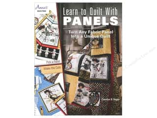Annie's Learn To Quilt With Panels Book by Carolyn S. Vagts