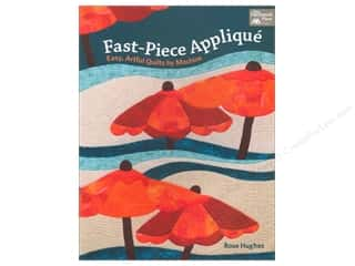 books & patterns: Fast-Piece Applique: Easy, Artful Quilts by Machine Book by Rose Hughes