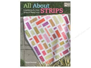All About Strips: Coloful Quilts from Strips of Many Sizes Book by Susan Guzman