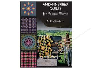 Amish-Inspired Quilts for Today's Home: 10 Brilliant Patchwork Quilts Book by Carl Hentsch