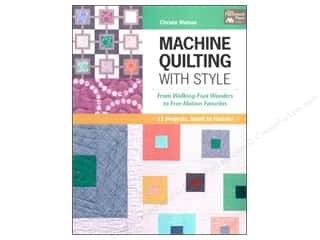 Machine Quilting With Style: From Walking-foot Wonders to Free-motion Favorites Book by Christa Watson