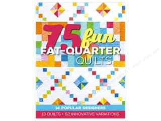 75 Fun Fat-Quarter Quilts: 13 Quilts + 62 Innovative Variations Book