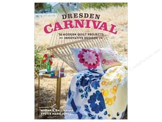 Dresden Carnival: 16 Modern Quilt Projects - Innovative Designs Book by Yvette Marie Jones and Marian B. Gallian