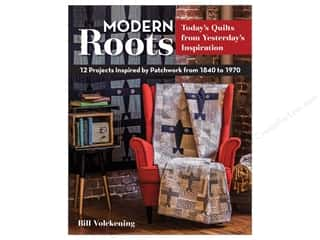 Modern Roots - Today's Quilts from Yesterday's Inspiration Book by Bill Volckening