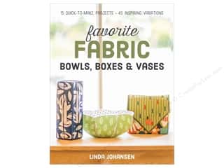 C&T Publishing Favorite Fabric Bowls, Boxes & Vases Book
