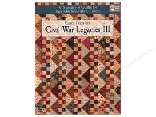 Civil War Legacies III: A Treasury of Quilts for Reproduction-Fabric Lovers Book by Carol Hopkins
