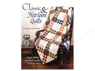 sewing & quilting: Classic & Heirloom Quilts Book by Betsy Chutchian