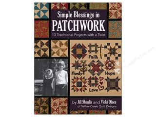 books & patterns: Simple Blessings in Patchwork: 13 Traditional Projects with a Twist Book by Jill Shaulis and Vicki Olsen