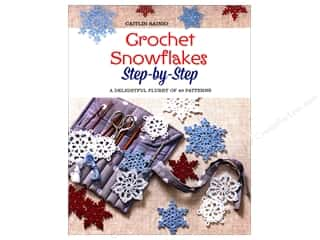 Crochet Snowflakes Step-by-Step: A Delightful Flurry of 40 Patterns for Beginners Book by Caitlin Sainio