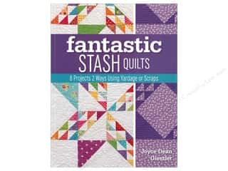 Clearance: Fantastic Stash Quilts: 8 Projects 2 Ways Using Yardage or Scraps Book by Joyce Dean Gieszler
