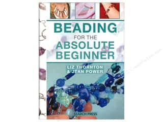 Beading for the Absolute Beginner Book by Jean Power and Liz Thornton