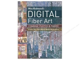 Wen Redmond's Digital Fiber Art: Combine Photos & Fabric - Create Your Own Mixed-Media Masterpiece Book