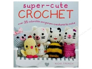 Super Cute Crochet Book by Nicki Trench