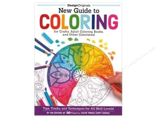 New Guide to Coloring for Crafts, Adult Coloring Books, and Other Coloristas!: Tips, Tricks, and Techniques for All Skill Levels! Book