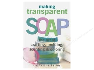 books & patterns: Storey Publications Making Transparent Soap Book