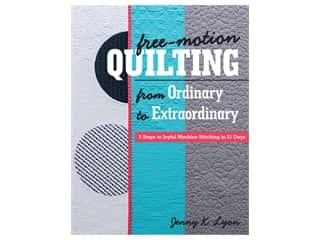 C&T Publishing Free Motion Quilting From Ordinary To Extraordinary Book