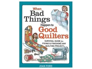 Taunton Press When Bad Things Happen To Good Quilters Book