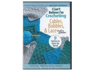 Leisure Arts I Can't Believe I'm Crocheting Cables, Bobbles, & Lace DVD