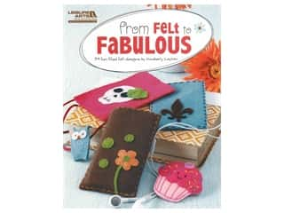 Leisure Arts From Felt To Fabulous Book