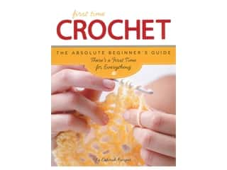 Creative Publishing International First Time Crochet Book