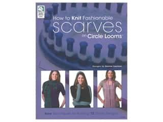 yarn: House of White Birches How to Knit Fashionable Scarves on Circle Looms Book