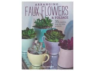 floral & garden: Cico Books Arranging Faux Flowers & Foliage Book