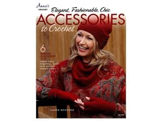 Annie's Elegant, Fashionable, Chic Accessories To Crochet Book