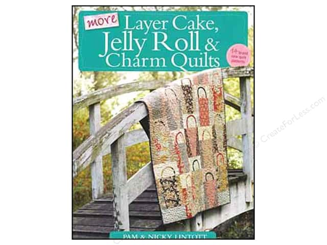 More Layer Cake, Jelly Roll and Charm Quilts Book Pam and Nicky Lintott