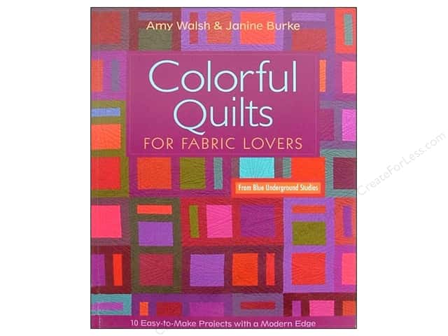 C&T Publishing Colorful Quilts Book by Amy Walsh and Janine Burke