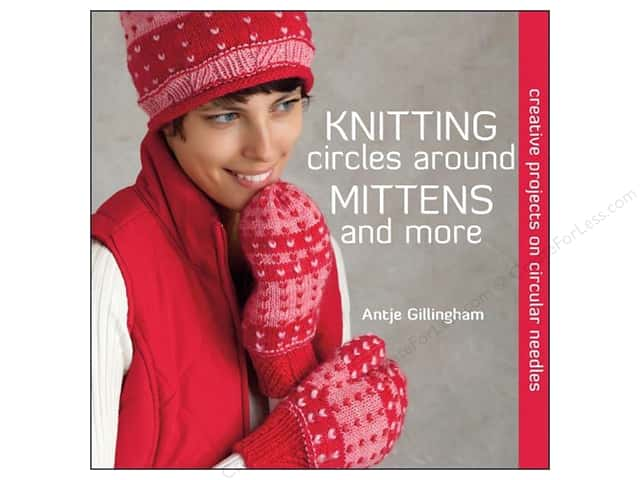 That Patchwork Place Books Knitting Circles Around Mittens and More Book by Antje Gillingham