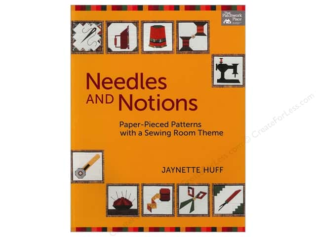 That Patchwork Place Needles and Notions Book by Jaynette Huff