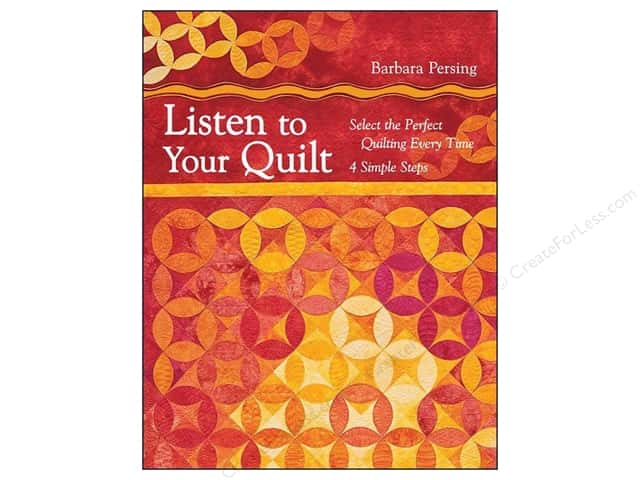 C&T Publishing Listen To Your Quilt Book by Barbara Persing